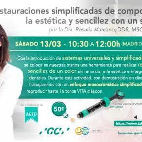 WEBINAR RESTAURACIONES SIMPLIFICADAS DE COMPOSITE: LA ESTÉTICA Y SENCILLEZ CON UN SOLO COLOR. 13 DE MARZO DE 2021.