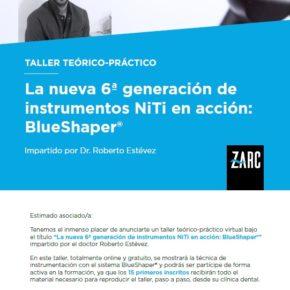 Curso La nueva 6ª generación de instrumentos NiTi en acción: BlueShaper®. Semana del 12 de abril.